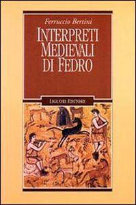 Libro Interpreti medievali di Fedro Ferruccio Bertini