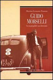Guido Morselli. Un inspiegabile caso letterario