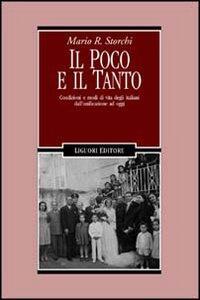 Il poco e il tanto. Condizioni e modi di vita degli italiani dall'unificazione ad oggi