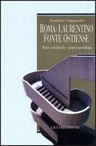 Libro Roma: Laurentino fonte ostiense. Teorie urbanistiche e pratica quotidiana Nicoletta Campanella