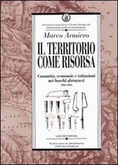 Il territorio come risorsa. Comunità, economie e istituzioni nei boschi abruzzesi (1806-1860)