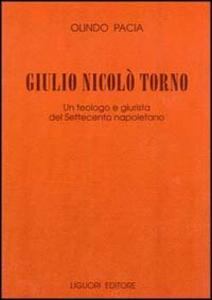 Giulio Nicolò Torno. Un teologo e giurista del Settecento napoletano