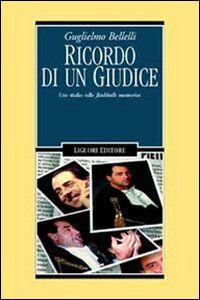 Libro Ricordo di un giudice. Uno studio sulle flashbulb memories Guglielmo Bellelli