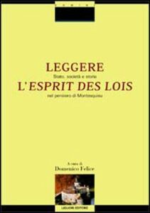 Libro Leggere «L'esprit des lois». Stato, società e storia nel pensiero di Montesquieu