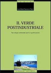 Il verde postindustriale. Tecnologie ambientali per la riqualificazione