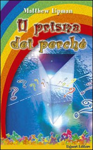 Libro Il prisma dei perché Matthew Lipman