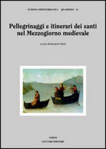 Libro Pellegrinaggi e itinerari dei santi nel Mezzogiorno medievale