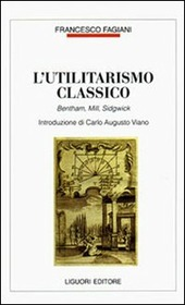 L' utilitarismo classico. Bentham, Mill, Sidgwick