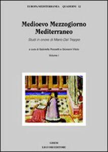 Foto Cover di Medioevo Mezzogiorno Mediterraneo. Studi in onore di Mario Del Treppo. Vol. 1, Libro di  edito da Liguori