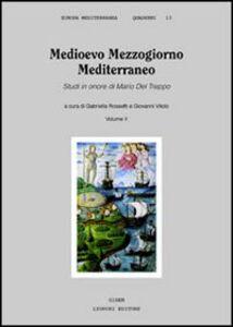 Foto Cover di Medioevo Mezzogiorno Mediterraneo. Studi in onore di Mario Del Treppo. Vol. 2, Libro di  edito da Liguori