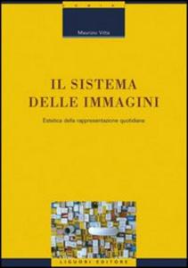Libro Il sistema delle immagini. Estetica della rappresentazione quotidiana Maurizio Vitta