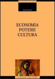 Foto Cover di Economia, potere, cultura, Libro di Antonio Carlo, edito da Liguori