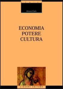 Libro Economia, potere, cultura Antonio Carlo