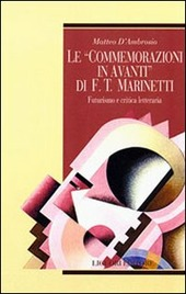 Le commemorazioni in avanti di F. T. Marinetti. Futurismo e critica letteraria