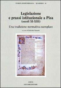 Legislazione e prassi istituzionale a Pisa (secoli XI-XIII). Una tradizione normativa esemplare