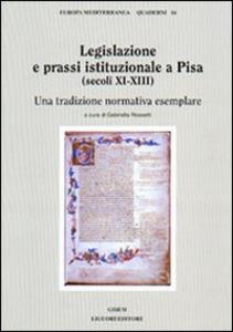 Libro Legislazione e prassi istituzionale a Pisa (secoli XI-XIII). Una tradizione normativa esemplare Gabriella Rossetti