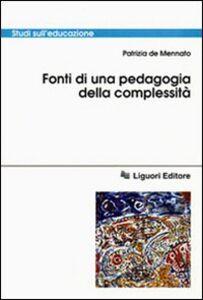 Libro Fonti di una pedagogia della complessità Patrizia De Mennato