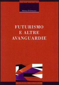 Libro Futurismo e altre avanguardie Matteo D'Ambrosio