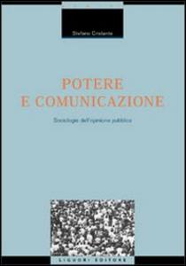 Libro Potere e comunicazione. Sociologie dell'opinione pubblica Stefano Cristante