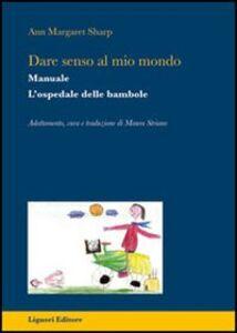 Foto Cover di Dare senso al mio mondo, Libro di Ann M. Sharp, edito da Liguori