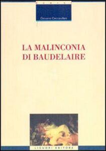 Libro La malinconia di Baudelaire Giovanni Cacciavillani