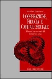 Cooperazione, fiducia e capitale sociale. Elementi per una teoria del mutamento sociale