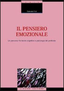 Libro Il pensiero emozionale. Un percorso fra teorie cognitive e psicologia del profondo Gabriele Pulli