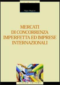 Mercati di concorrenza imperfetta ed imprese internazionali
