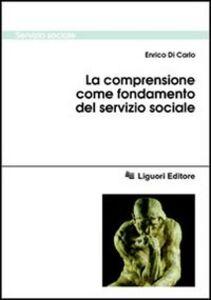 Libro La comprensione come fondamento del servizio sociale Enrico Di Carlo