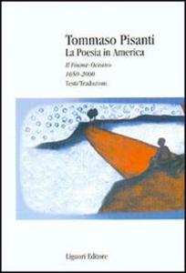 Libro La poesia in America. Il fiume-oceano 1650-2000. Testi/traduzioni Tommaso Pisanti