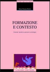 Libro Formazione e contesto. Itinerari teorici e percorsi antologici. Con floppy disk M. Rosaria Strollo