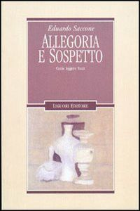 Libro Allegoria e sospetto. Come leggere Tozzi Eduardo Saccone