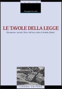 Foto Cover di Le tavole della legge. Educazione, società, Stato nell'etica civile di Aristide Gabelli, Libro di Giuseppe Acocella, edito da Liguori