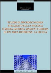 Libro Studio di microeconomia stilizzato sulla piccola e media impresa manifatturiera di un'area depressa: la Sicilia Salvatore A. Castronuovo