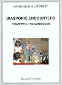 Diasporic encounters. Remapping the Caribbean