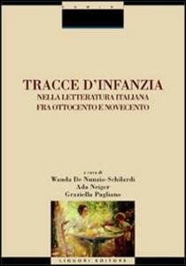 Libro Tracce d'infanzia nella letteratura italiana fra Ottocento e Novecento