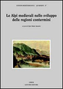Libro Le Alpi medievali nello sviluppo delle regioni contermini