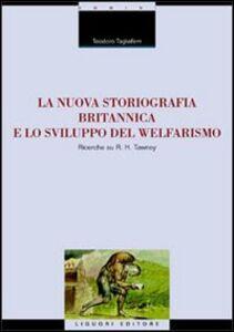 Foto Cover di La nuova storiografia britannica e lo sviluppo del welfarismo. Ricerche su R. H. Tawney, Libro di Teodoro Tagliaferri, edito da Liguori