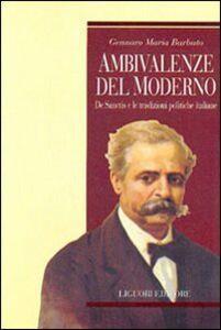 Libro Ambivalenze del moderno. De Sanctis e le tradizioni politiche italiane Gennaro M. Barbuto