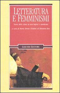 Libro Letteratura e femminismi. Teorie della critica in area inglese e americana