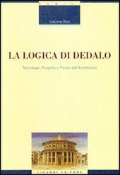 La logica di Dedalo. Tecnologia, progetto e parole dell'architettura