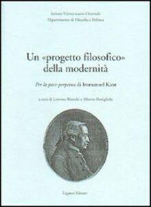 Libro Un progetto filosofico della modernità. Per la pace perpetua di Immanuel Kant