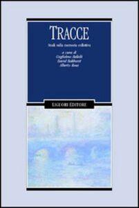 Foto Cover di Tracce. Studi sulla memoria collettiva, Libro di  edito da Liguori