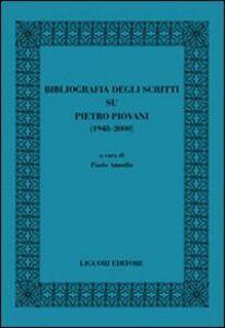 Foto Cover di Bibliografia degli scritti su Pietro Piovani (1948-2000), Libro di  edito da Liguori