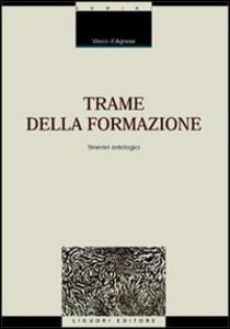 Libro Trame della formazione. Itinerari antologici Vasco D'Agnese