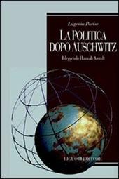 La politica dopo Auschwitz. Rileggendo Hannah Arendt