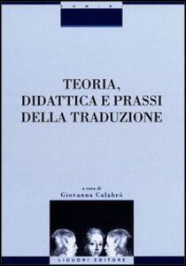 Libro Teoria, didattica e prassi della traduzione. Con CD-ROM