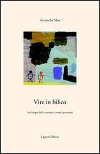 Foto Cover di Vite in bilico. Sociologia della reazione a eventi spiazzanti, Libro di Antonella Meo, edito da Liguori