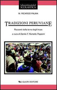Foto Cover di Tradizioni peruviane. Racconti della terra degli incas, Libro di M. Ricardo Palma, edito da Liguori