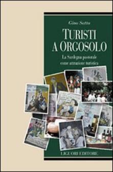 Turisti a Orgosolo. La Sardegna pastorale come attrazione turistica